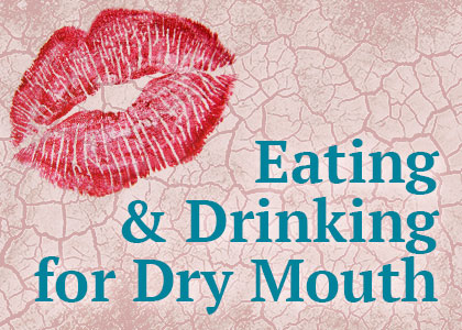 Finding Your Oasis: Food & Drinks for Dry Mouth